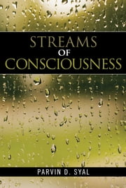 Streams of Consciousness ebook by Parvin D. Syal