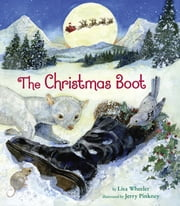 The Christmas Boot ebook by Lisa Wheeler,Jerry Pinkney