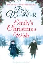 Emily's Christmas Wish ebook by Pam Weaver