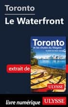 Toronto - Le Waterfront ebook by Benoit Legault