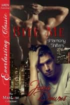 Bite Me ebook by Jana Downs