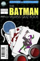 The Batman Villains Quiz Book ebook by Wayne Wheelwright