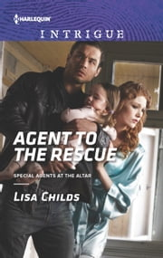 Agent to the Rescue - A Thrilling FBI Romance ebook by Lisa Childs