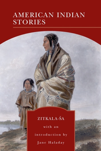 American Indian Stories (Barnes & Noble Library of Essential Reading) ebook by Zitkala-Sa