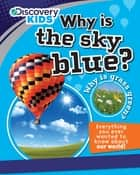 Discovery Kids: Why is the Sky Blue? ebook by Parragon Books Ltd