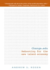 Change.edu - Rebooting for the New Talent Economy ebook by Andrew S Rosen