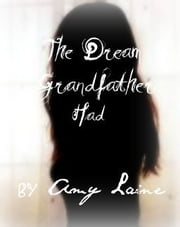 The Dream Grandfather Had ebook by Amy Laine