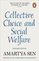 Collective Choice and Social Welfare - Expanded Edition ebook by Amartya Sen