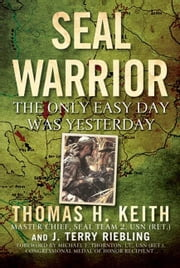 SEAL Warrior - Death in the Dark: Vietnam 1968--1972 ebook by Thomas H. Keith,J. Terry Riebling,Michael E. Thornton