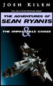 Sean Ryanis & The Impossible Chase ebook by Josh Kilen
