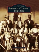 Ziebach County - 1910-2010 ebook by Donovin Sprague
