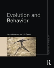 Evolution and Behavior ebook by Lance Workman,Will Reader