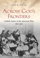 Across God's Frontiers ebook by Anne M. Butler