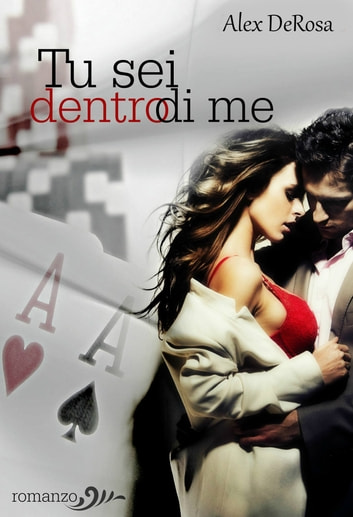 TU SEI DENTRO DI ME ebook by Alex De Rosa