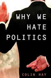 Why We Hate Politics ebook by Colin Hay