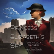 Princess Elizabeth's Spy - A Maggie Hope Mystery audiobook by Susan Elia MacNeal