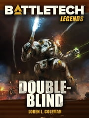 Battletech Legends: Double-Blind ebook by Loren L. Coleman