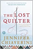 The Lost Quilter ebook by Jennifer Chiaverini