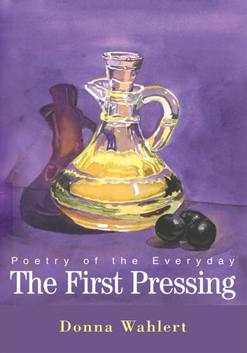 The First Pressing - Poetry of the Everyday ebook by Donna Wahlert