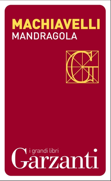 Mandragola ebook by Niccolò Machiavelli,Pietro Gibellini