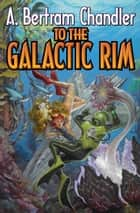 To the Galactic Rim ebook by A. Bertram Chandler