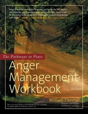 The Pathways to Peace Anger Management Workbook ebook by William Fleeman