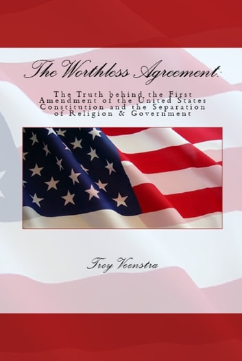 The Worthless Agreement: ebook by Troy Veenstra