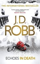 Echoes in Death ebook by J. D. Robb