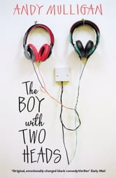 The Boy with Two Heads ebook by Andy Mulligan