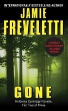 Gone ebook by Jamie Freveletti