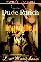 Dude Ranch from Hell: Darla ebook by La Marchesa