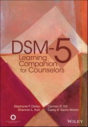DSM-5 Learning Companion for Counselors ebook by Stephanie F. Dailey,Carmen S. Gill,Shannon L. Karl,Casey A. Barrio Minton