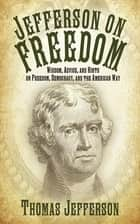 Jefferson on Freedom ebook by Thomas Jefferson