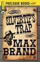Silvertip's Trap eBook by Max Brand