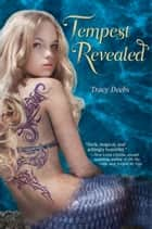 Tempest Revealed ebook by Tracy Deebs