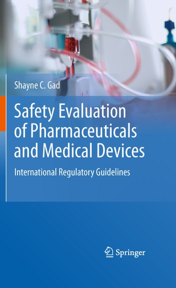 Safety Evaluation of Pharmaceuticals and Medical Devices - International Regulatory Guidelines ebook by Shayne C. Gad