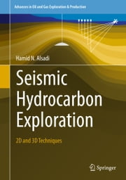 Seismic Hydrocarbon Exploration - 2D and 3D Techniques ebook by Hamid N. Alsadi