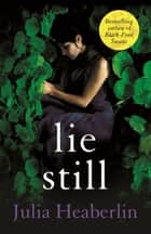 Lie Still ebook by Julia Heaberlin