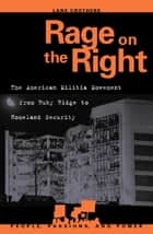 Rage on the Right - The American Militia Movement from Ruby Ridge to Homeland Security ebook by Lane Crothers