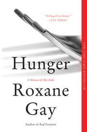 Hunger - A Memoir of (My) Body ebook by Roxane Gay