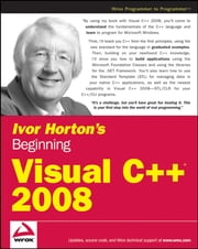 Ivor Horton's Beginning Visual C++ 2008 ebook by Ivor Horton