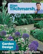 Alan Titchmarsh How to Garden: Garden Design ebook by Alan Titchmarsh