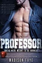 Professor ebook by Madison Faye