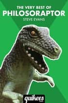 The Very Best of Philosoraptor ebook by Steve Evans