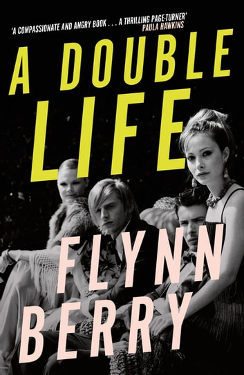 A Double Life - 'Psychological suspense has a new reigning queen' ebook by Flynn Berry