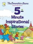 The Berenstain Bears 5-Minute Inspirational Stories - Read-Along Classics ebook by Stan Berenstain, Jan Berenstain, Mike Berenstain