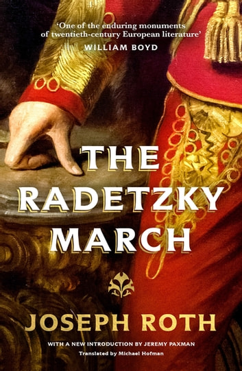 The Radetzky March ebook by Joseph Roth