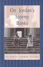 On Jordan's Stormy Banks - Personal Accounts of Slavery in Georgia ebook by Andrew Waters