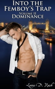 Into the Femboy's Trap II: Dominance - Into the Femboy's Trap, #2 ebook by Leona D. Reish