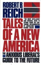 Tales of a New America eBook by Robert B. Reich